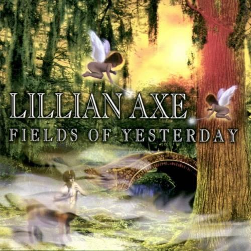 Lillian Axe - Fields Of Yesterday 1999 (Deluxe Edition)