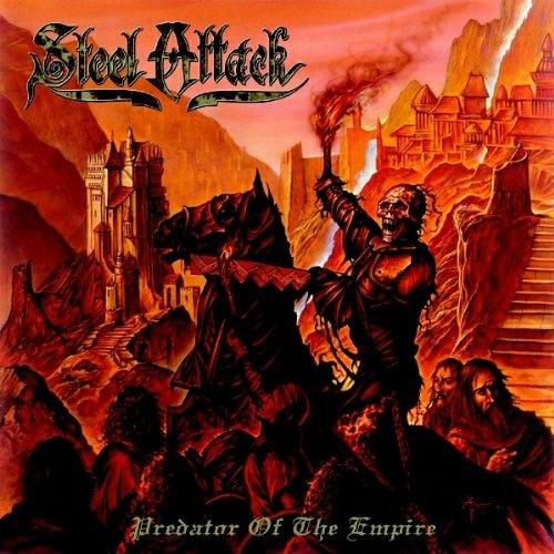 Steel Attack - Predator Of The Empire 2003