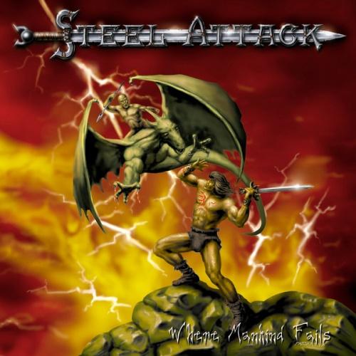 Steel Attack -  Where Mankind Fails 1999