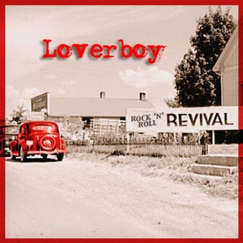 Loverboy - Rock 'N' Roll Revival 2012
