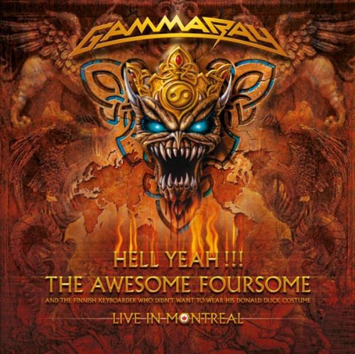 Gamma Ray - Hell Yeah!!! The Awesome Foursome (Live In Montreal) (2008) (Lossless+Mp3) (Russian Edition)