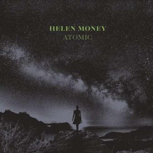 Helen Money - Atomic (2020)
